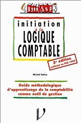 Initiation à la logique comptable. 3ème édition
