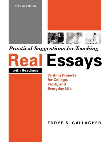 Practical Suggestions for Teaching: Real Essays: Writing Projects for College, Work, and Everyday Life