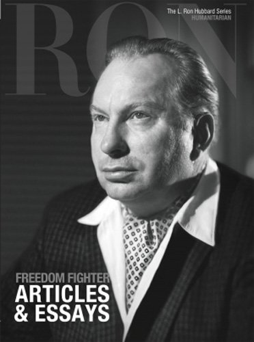 FREEDOM FIGHTER L. Ron Hubbard, the Complete Biographical ...