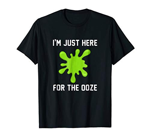 Halloween I'm just here for the ooze green slimy shirt