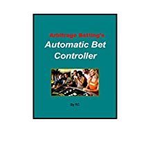 Arbitrage Betting's Automatic Bet Controller