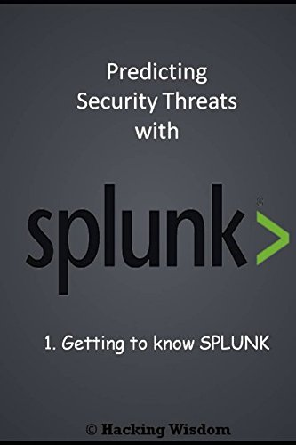 Getting To Know Splunk  Predicting Security Threats With Splunk