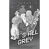 It's All Grey: A Cartoon Compendium of a not so Black-and-white Election