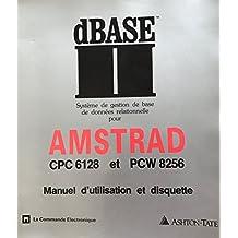 Initiation aux bases de données pour micro-ordinateurs: Application à dBASE II pour Amstrad CPC 6128 et PCW 8256