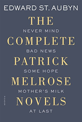 The Complete Patrick Melrose Novels: Never Mind, Bad News, Some Hope, Mother's Milk, and At Last [Edward St. Aubyn] (Tapa Blanda)