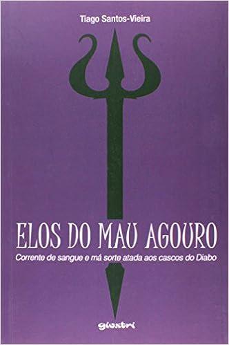 Corrente de Sangue e Má Sorte Atada aos Cascos do Diabo: Tiago Santos-Vieira: 9788581087023: Amazon.com: Books
