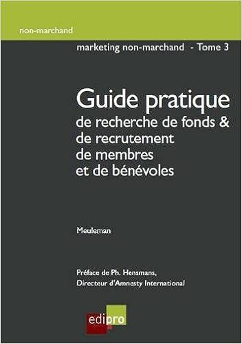 Téléchargement Marketing non-marchand : Tome 3, Guide pratique de recherche de fonds et de recrutement de membres et de bénévoles pdf, epub ebook