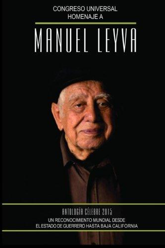 Antologia Celebre 2015: Homenaje a Manuel Leyva (Spanish Edition) [Manuel Salvador Leyva] (Tapa Blanda)