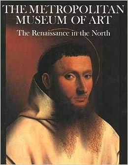 the renaissance in the north metropolitan museum of art series