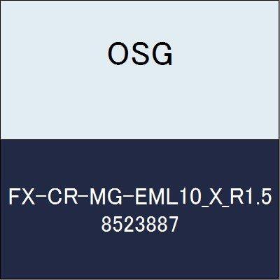 OSG エンドミル FX-CR-MG-EML10_X_R1.5 商品番号 8523887