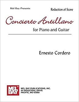 ((ZIP)) Mel Bay Concierto Antillano For Piano And Guitar-Reduction Of Score. hardwood gusto segun alcohol NACIONAL cercanos contacts