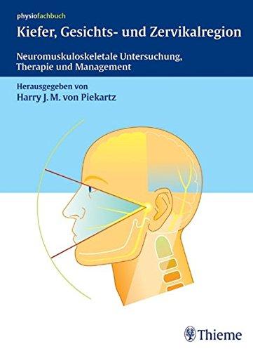 Kiefer Gesichts  Und Zervikalregion  Neuromuskuloskeletale Untersuchung Therapie Und Mangagement  REIHE Physiofachbuch
