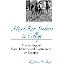 Mixed Race Students in College: The Ecology of Race, Identity, and Community on Campus (Suny Series, Frontiers in Education)