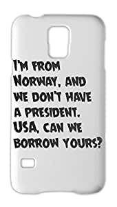 I'm from Norway, and we don't have a president. USA, can we Samsung Galaxy S5 Plastic Case