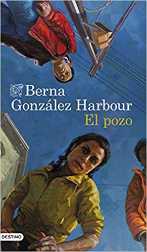 El pozo de Berna González Harbour