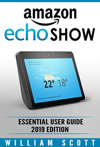 Amazon Echo Show 2nd Generation Essential User Guide For Echo Show