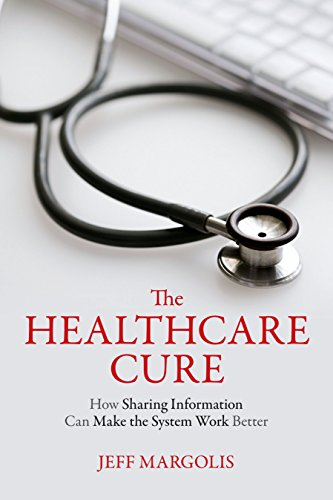 Image of The Healthcare Cure: How Sharing Information Can Make the System Work Better