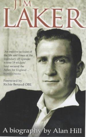 Jim Laker: A Biography