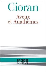 Aveux et anathèmes par Emil Cioran