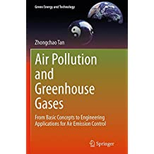 Air Pollution and Greenhouse Gases: From Basic Concepts to Engineering Applications for Air Emission Control