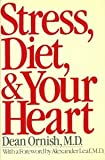 Stress, Diet and Your Heart, Dean Ornish, 0030490111