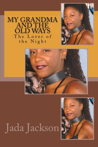 Read Online My Grandma and the Old Ways: The Lover of the Night pdf