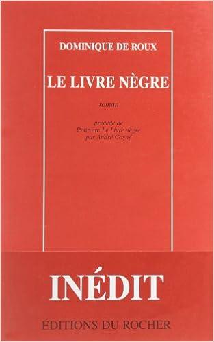 Le Livre Negre Roman French Edition Dominique De Roux