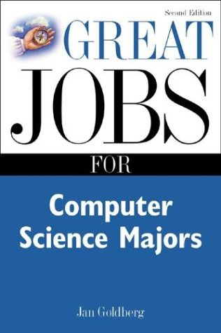 Great Jobs for Computer Science Majors by Jan Goldberg; Mark Rowh