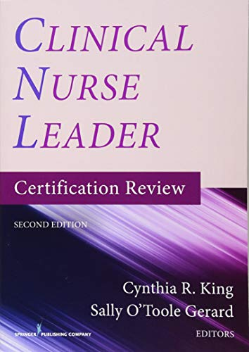 [King PhD MSN NP RN CNL FAAN, Cynthia R.] [Paperback] Clinical Nurse Leader Certification Review, Second Edition (Cnl Certification Review)