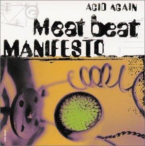 Acid Again - Meat Beat Manifesto