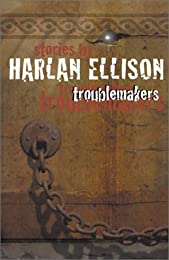 Troublemakers : Stories by Harlan Ellison