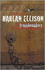 an analysis of the stories of harlan ellison an author Arguably the best published selection among harlan ellison's hundreds of stories , it is most representative of the mature author at the height of his powers.