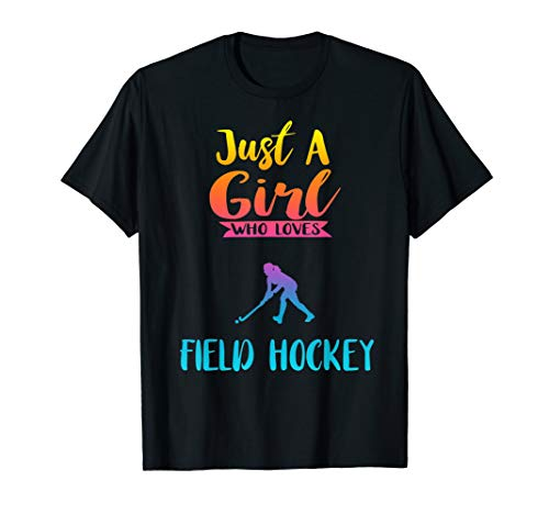 Just A Girl Who Loves Field Hockey Shirt Field Hockey Gifts