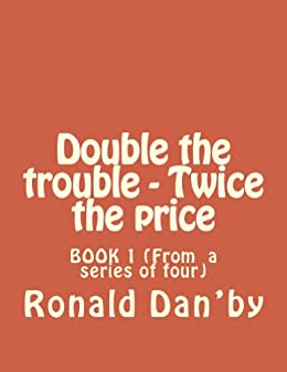 Double the Trouble at Twice the Price (Bogus Insurance Investigations Book 1)