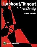 Lockout/Tagout: The Process of Controlling Hazardous Energy
