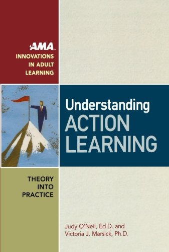 Understanding Action Learning (AMA Innovations in Adult Learning)