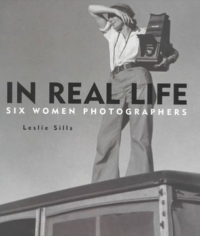 Download By Leslie Sills - In Real Life: Six Women Photographers (2000-10-16) [Hardcover] pdf epub