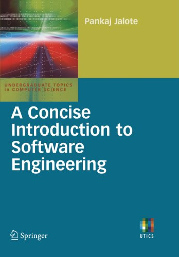 A Concise Introduction to Software Engineering (Undergraduate Topics in Computer Science)