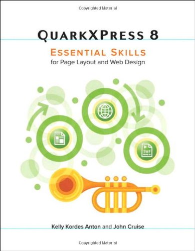 QuarkXPress 8: Essential Skills for Page Layout and Web (Website Design Layout)