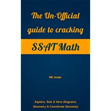The Un-Official Guide to cracking SSAT Math; Algebra, Sets & Venn Diagrams, Geometry & Coordinate Geometry