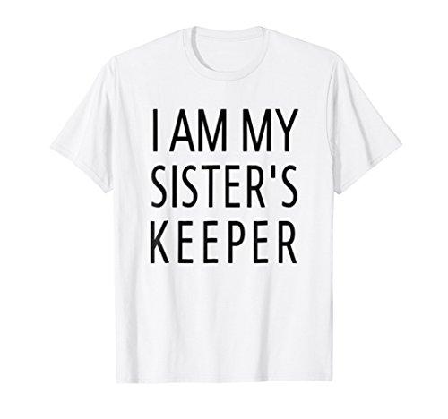 I Am My Sister's Keeper T-Shirt