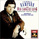 Thomas Hampson: An Old Song Re-Sung - American Concert Songs