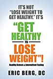 It's Not Lose Weight to Get Healthy, It's Get Healthy to Lose Weight