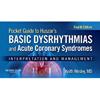 Pocket Guide for Huszar's Basic Dysrhythmias and Acute Coronary Syndromes - E-Book: Interpretation and Management