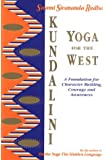 Kundalini Yoga for the West: A Foundation for Character Building, Courage and Awareness