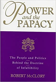 Book Power and the Papacy: The People and Politics Behind the Doctrine of Infallibility (Blacks in the Diaspora (Pdf))