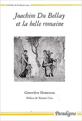 Livre gratuits en ligne Joachim Du Bellay et la belle romaine epub, pdf
