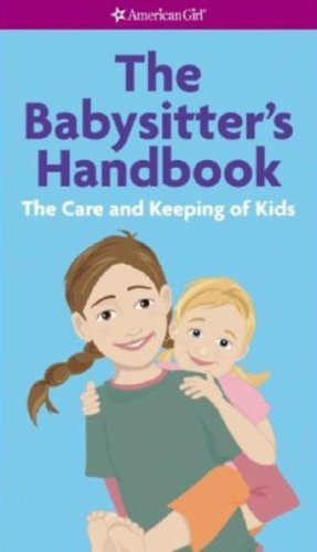 The Babysitter's Handbook: The Care and Keeping of Kids (American Girl (Quality))