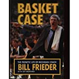 img - for Basket Case: The Frenetic Life of Michigan Coach Bill Frieder by Bill Frieder (1988-10-03) book / textbook / text book