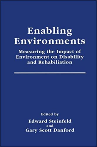 Book Enabling Environments: Measuring the Impact of Environment on Disability and Rehabilitation (Springer Series in Rehabilitation and Health)